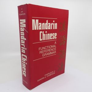 Mandarin Chinese - A Functional Reference Grammar - Li, Thompson