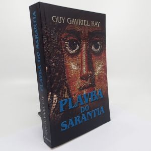 Plavba do Sarantia - Guy Gavriel Kay