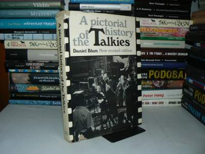 A Pictoral History of the Talkies - Daniel Blum